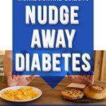 Nudge away diabetes